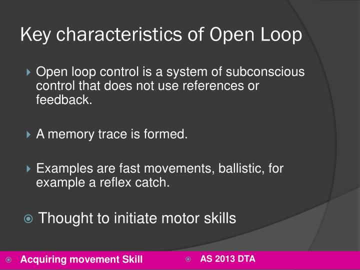 Key characteristics of Open Loop