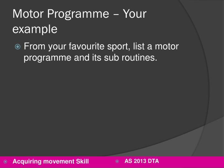 Motor Programme – Your example