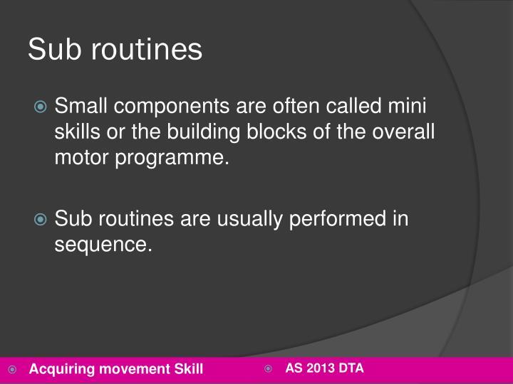 Sub routines