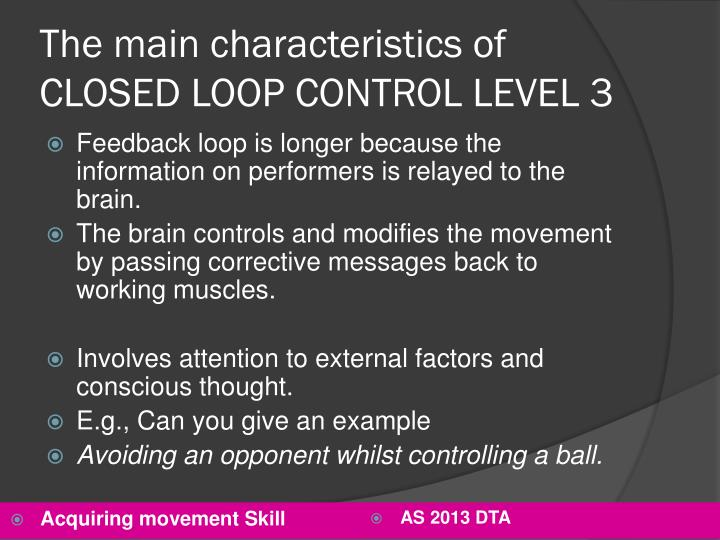 The main characteristics of CLOSED LOOP CONTROL LEVEL 3