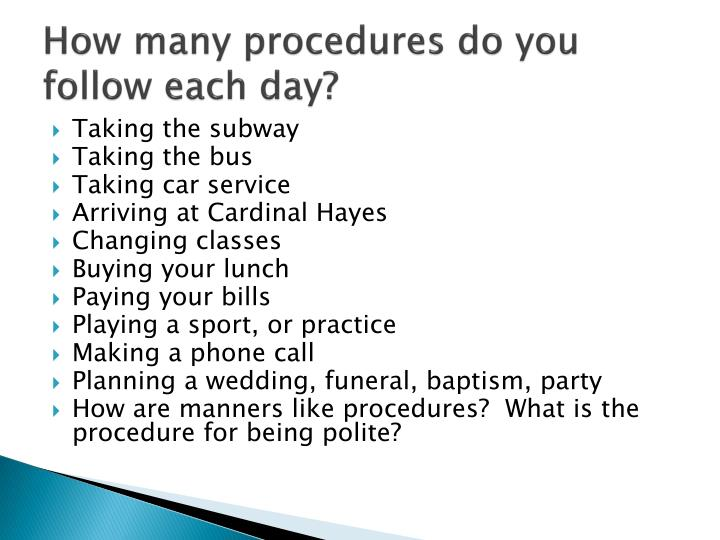 How many procedures do you follow each day?