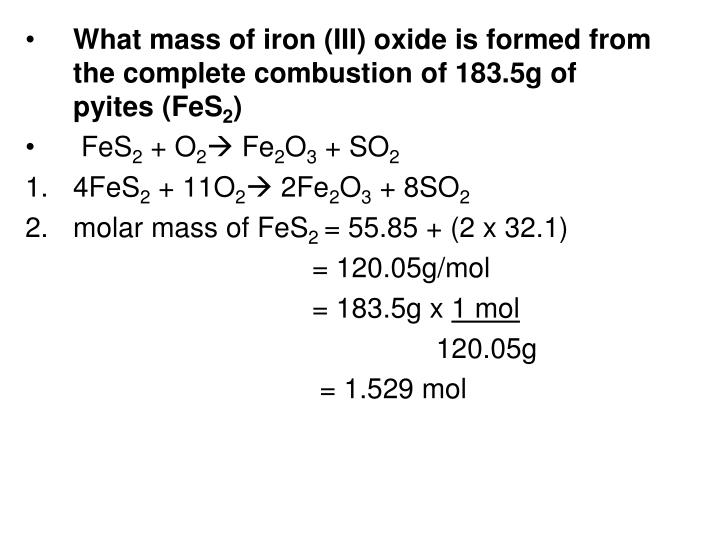 What mass of iron (III) oxide is formed from the complete combustion of 183.5g of pyites (FeS