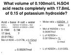 what volume of 0 100mol l h 2 so4 acid reacts completely with 17 8ml of 0 15 of potassium hydroxide
