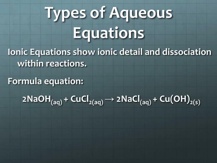 Types of Aqueous Equations
