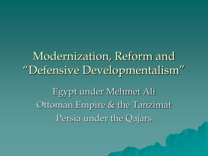 Modernization reform and defensive developmentalism