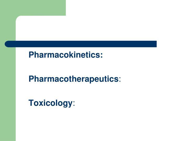 Pharmacokinetics: