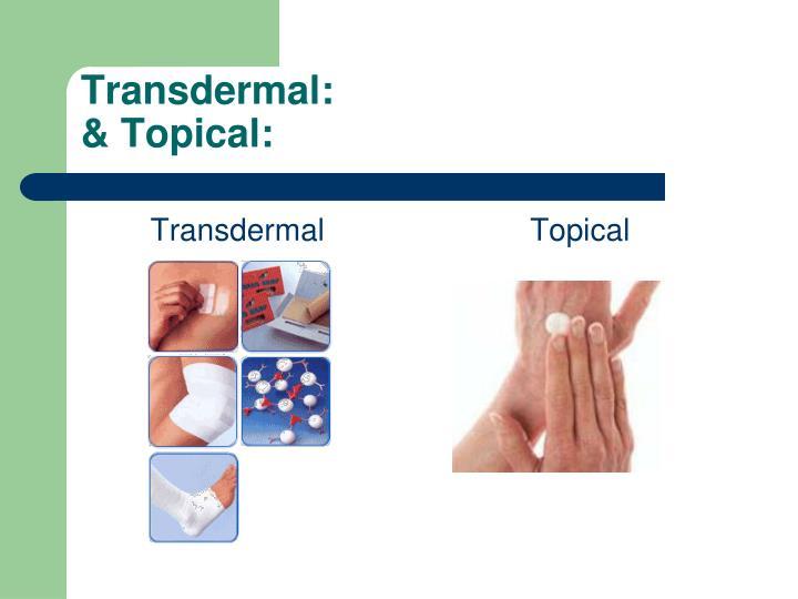 Transdermal: