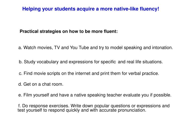 Helping your students acquire a more native-like fluency!