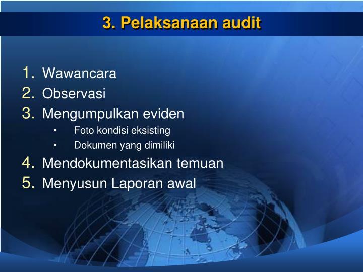 3. Pelaksanaan audit