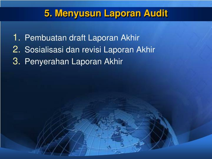 5. Menyusun Laporan Audit