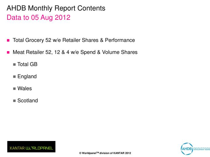 Ahdb monthly report contents data to 05 aug 2012