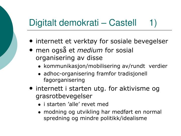 Digitalt demokrati – Castell     1)