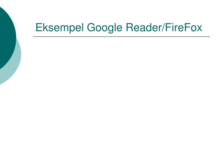 Eksempel Google Reader/FireFox