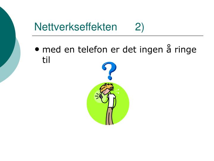 Nettverkseffekten      2)