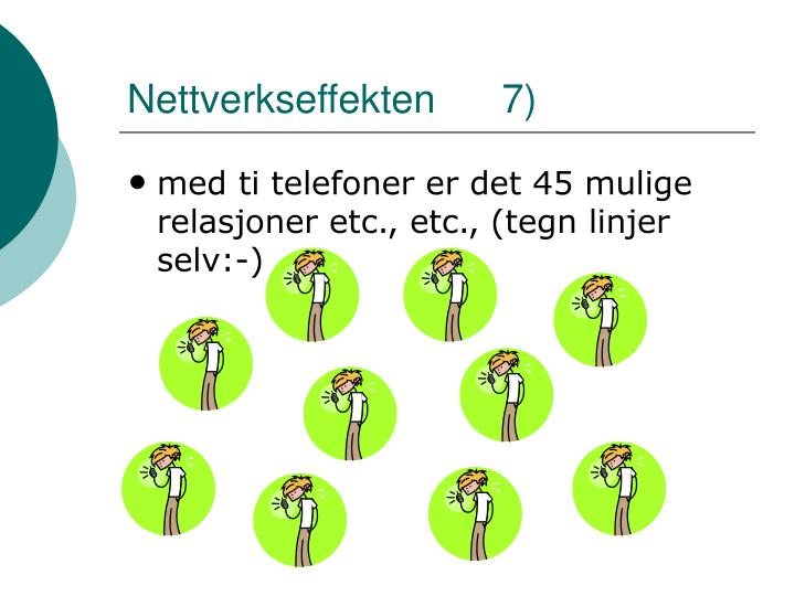 Nettverkseffekten      7)