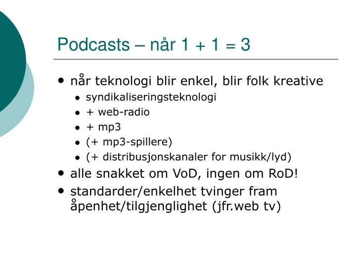 Podcasts – når 1 + 1 = 3