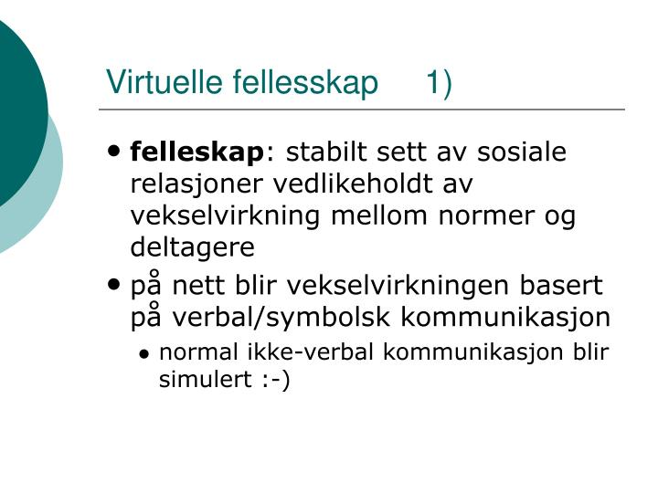 Virtuelle fellesskap     1)