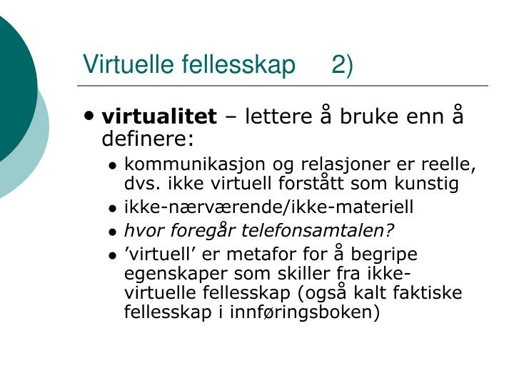 Virtuelle fellesskap     2)