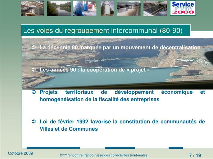 Les voies du regroupement intercommunal (80-90)
