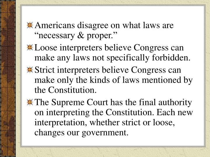 "Americans disagree on what laws are ""necessary & proper."""
