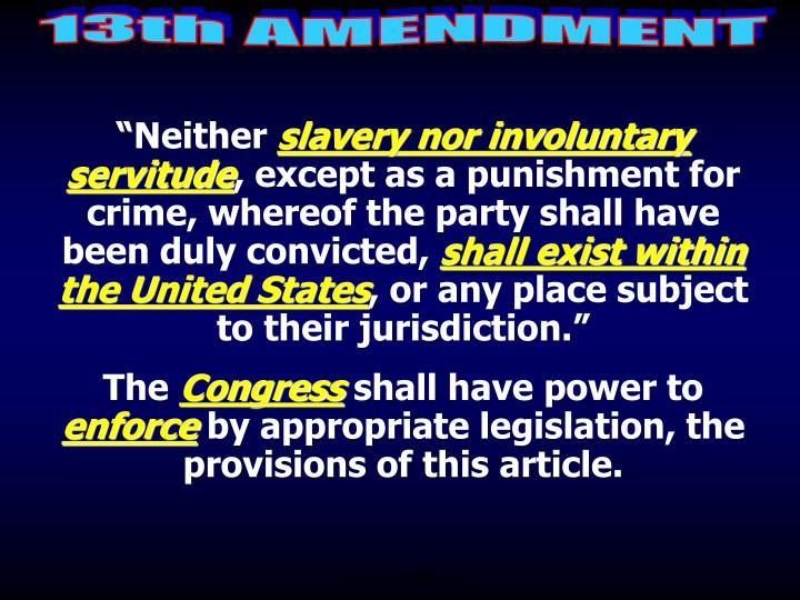 13th:  Slavery Abolished