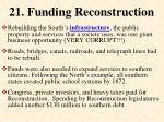21 funding reconstruction