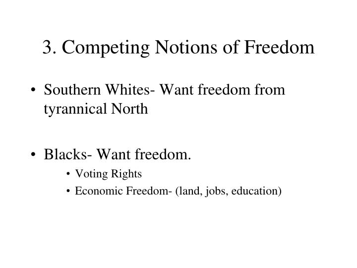 3. Competing Notions of Freedom