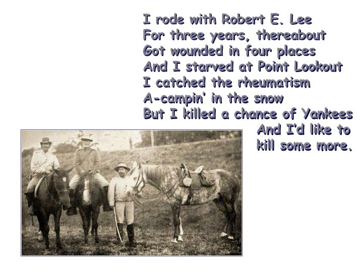 I rode with Robert E. Lee