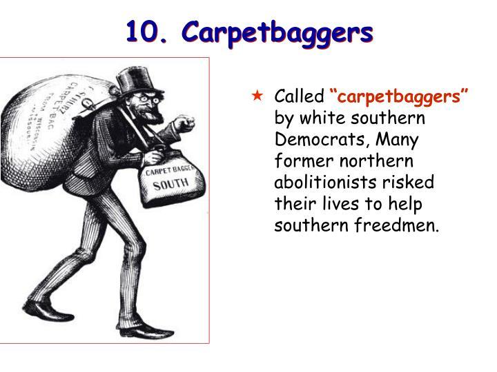 10. Carpetbaggers
