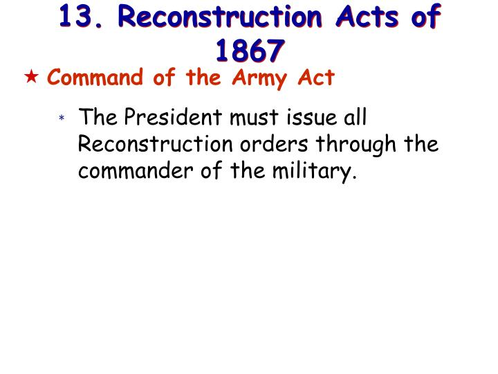 13. Reconstruction Acts of 1867