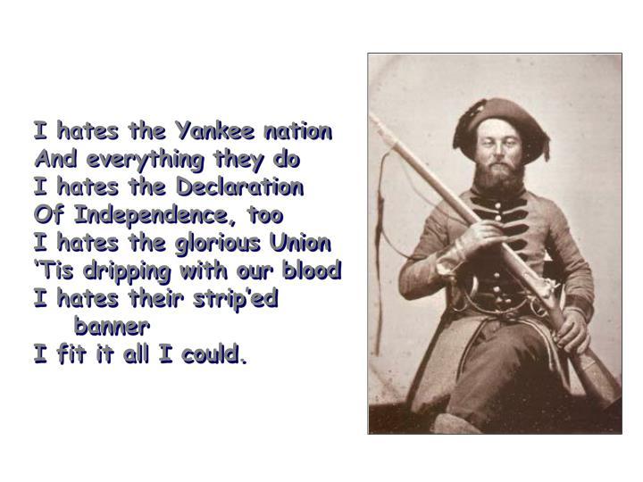 I hates the Yankee nation