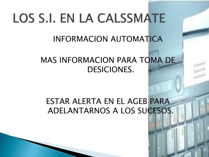 LOS S.I. EN LA CALSSMATE