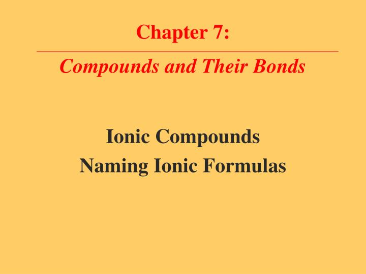 Chapter 7 compounds and their bonds