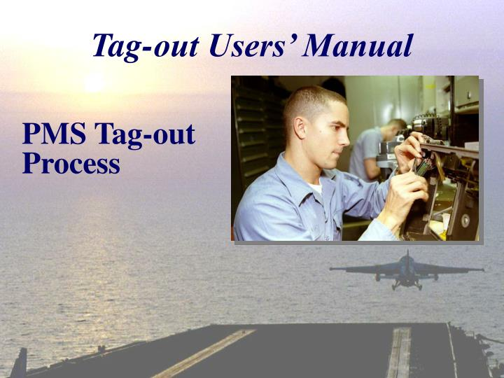tag out users manual A good lockout/tagout procedure, at a minimum, should contain the following elements: 1 all maintenance personnel shall be provided with a good lock the lock shall have the individual workers' name and other identification on it each worker shall have the only key to the lock.