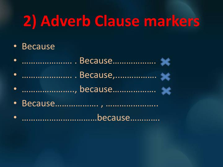 2) Adverb Clause markers