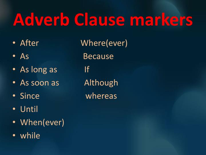 Adverb Clause markers