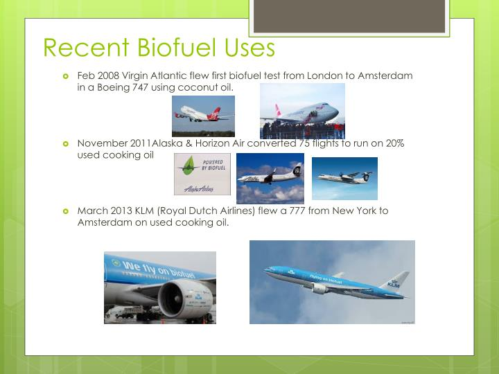 Recent Biofuel Uses