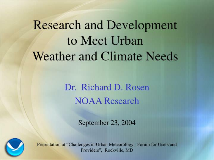 Research and development to meet urban weather and climate needs