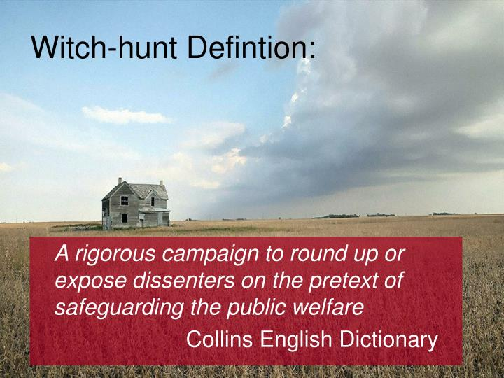 Witch-hunt Defintion: