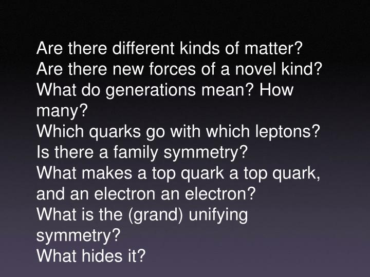 Are there different kinds of matter?