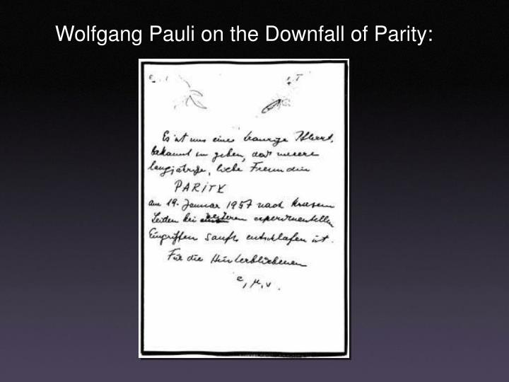 Wolfgang Pauli on the Downfall of Parity: