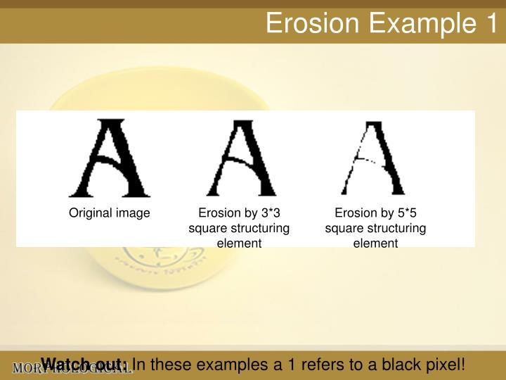 Erosion Example 1