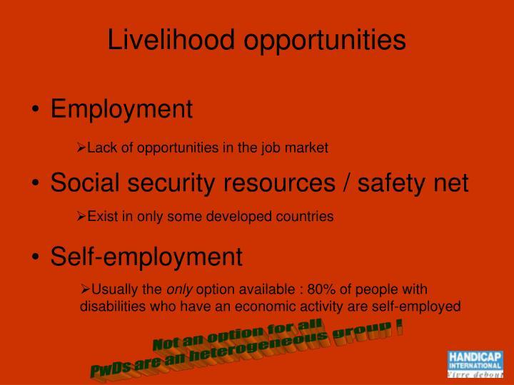 Livelihood opportunities