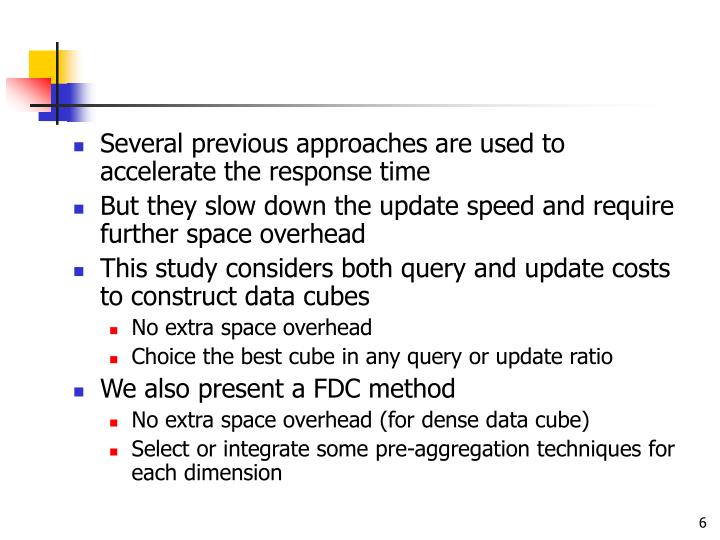 Several previous approaches are used to accelerate the response time