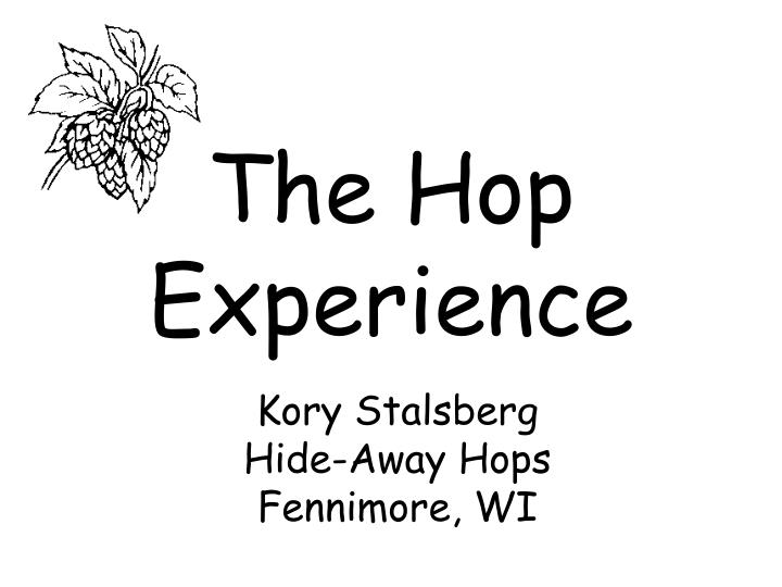 The Hop Experience