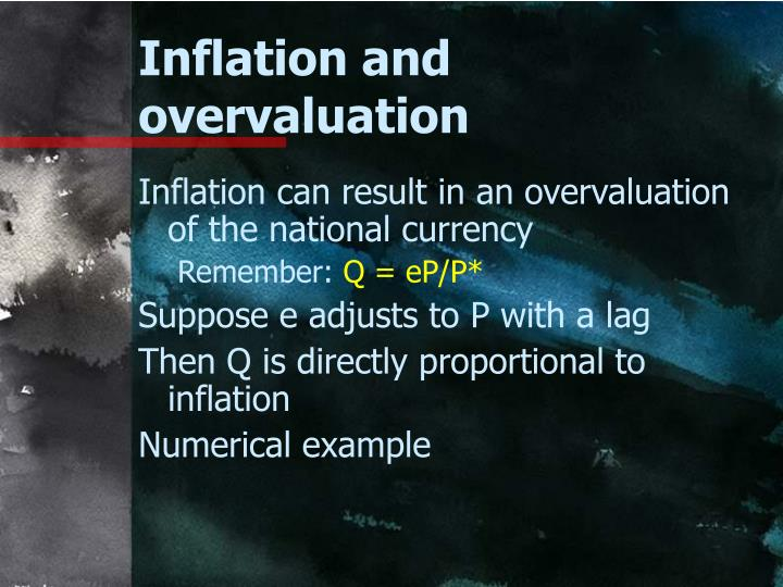 Inflation and overvaluation