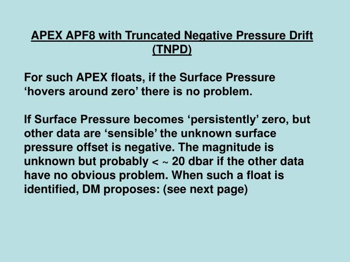 APEX APF8 with Truncated Negative Pressure Drift