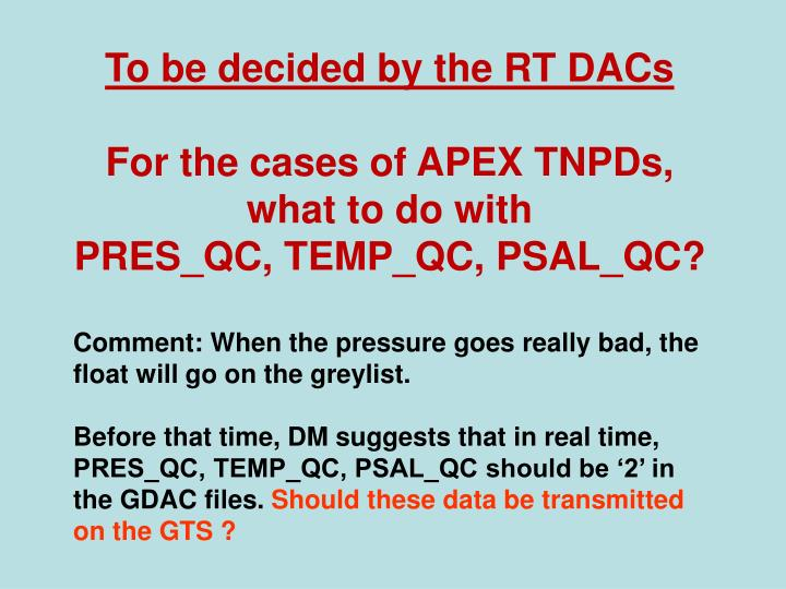 To be decided by the RT DACs