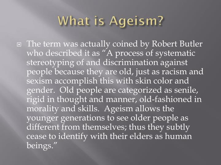 What is Ageism?