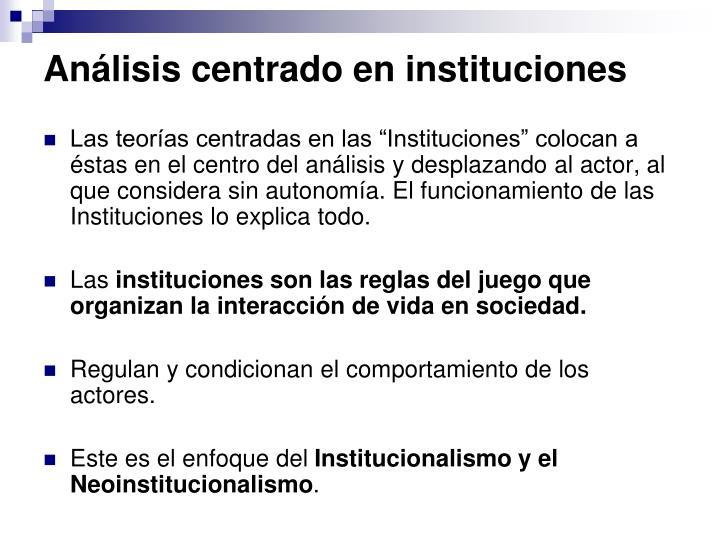 Análisis centrado en instituciones